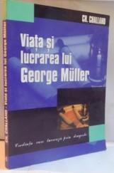 viata-si-lucrarea-lui-george-muller-credinta-care-lucreaza-prin-dragoste-de-ch-challand-2001-p109618-01